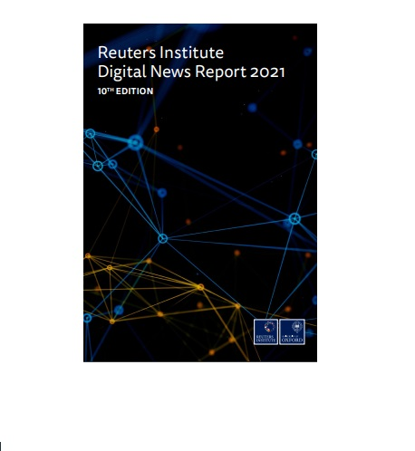 Informe global 2021 del Reuters Institute sobre noticias digitales
